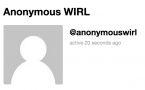 "New ""Anonymous WIRL"" Feature"