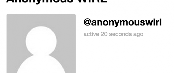 """New """"Anonymous WIRL"""" Feature"""